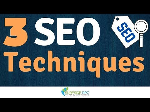 3 SEO Techniques For 2019 – How You Can Improve Your Google Search Engine Rankings