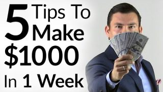 5 Tips To Make $1000 In 1 Week   Entrepreneur Mindset & Tactics To Increase Personal Income