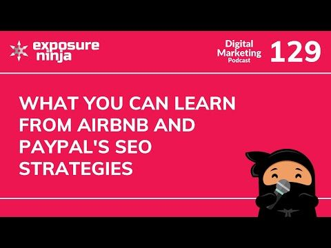 What You Can Learn from Airbnb and PayPal's SEO Strategies   Podcast #129