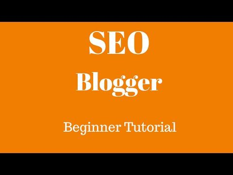 Blogger Blogspot SEO Tutorial For Beginners 2015 – How To SEO Blogger – Powerful Tips & Tricks
